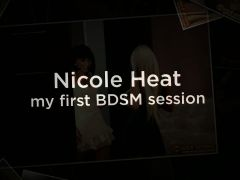 Nicole Heat - BDSM Debut!